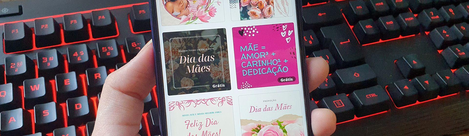 Cartão de Dia das Mães 2020: saiba como montar o seu pelo celular