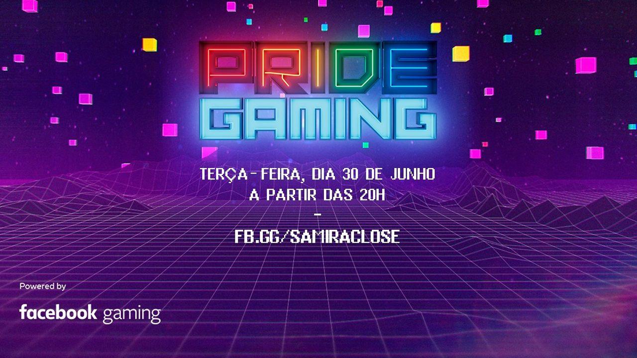 Pride Gaming acontece nesta terça-feira, 30 de julho. (Foto: Reprodução/Facebook/Samira Close)