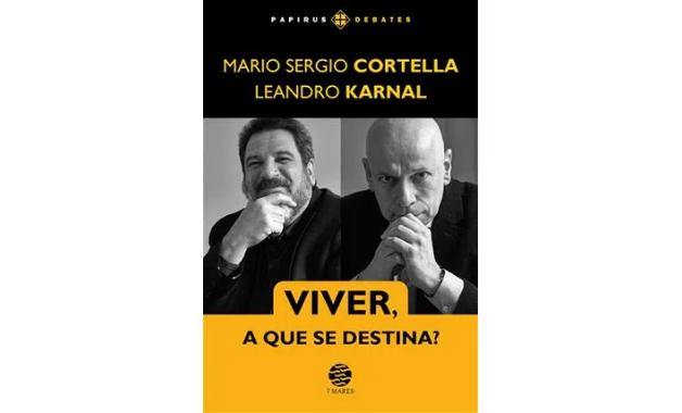 Viver, A Que se Destina?, último e mais recente integrante da nossa lista de livros de Leandro Karnal. (Imagem:Divulgação/Editora Papirus 7 Mares)