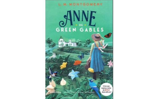Anne de Green Gables, integrante da nossa lista de melhores livros de romance. (Imagem:Divulgação/Editora Autêntica)