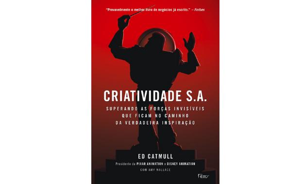 Capa do livro Criatividade S.A. que conta a história de sucesso da Pixar. (Imagem:Divulgação/Rocco)