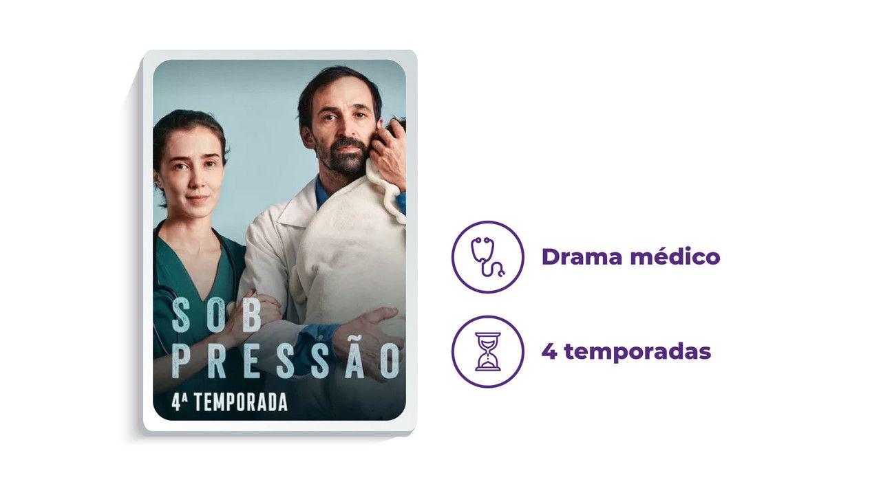 """Imagem da série """"Sob Pressão"""" ao lado dos escritos """"Drama médico"""" e """"4 temporadas"""", tudo em fundo branco."""