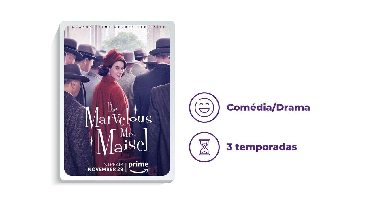 """Foto de divulgação da série """"The Marvelous Mrs. Maisel"""" ao lado dos escritos """"Comédia/Drama"""" e """"3 temporadas"""", tudo em fundo branco."""