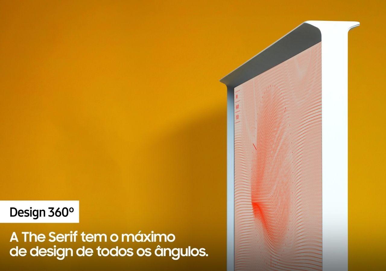 """Visão lateral da TV The Serif. Texto: """"Design 360°: A The Serif tem o máximo de design de todos os ângulos."""""""