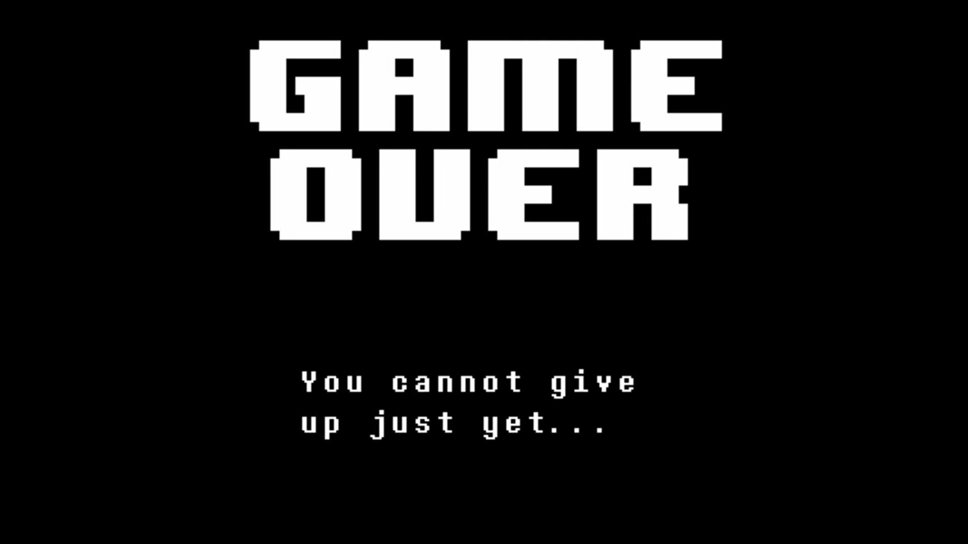 Game Over de Undertale com a tela preta e escrito em branco: Game Over. You cannot give up just yet…