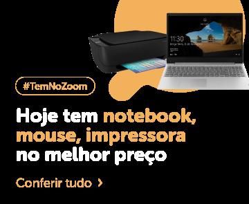 Chega mais que tem notebook, mouse, impressora no melhor preço do dia