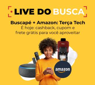 Vem aí a Live Amazon e Buscapé