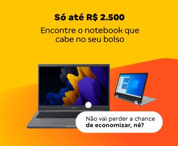 Notebooks até R$ 2500